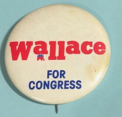 Wallace for Congress -Old Republican Pin back Button