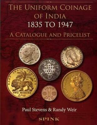 The Uniform Coinage of India: 1835 to 1947: A Catalogue and Pricelist by P....