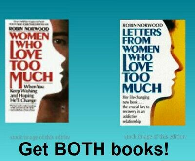 Women Who Love Too Much & Letters From Women Who Love Too Much by Robin Norwood