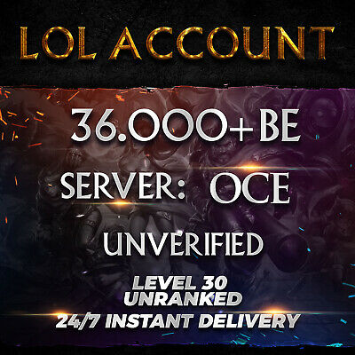 League of Legends Account OCE LOL Smurf 36000 BE IP Unranked Level 30 PC