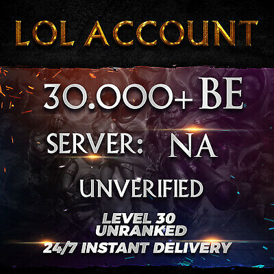 League of Legends Account LOL | NA | Level 30 | 30.000+ BE | 30k+ | Unranked
