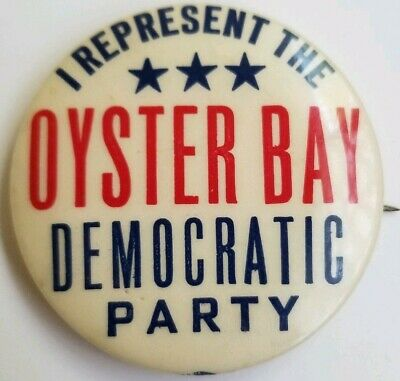 Vintage I Represent the Oyster Bay Democratic Party political pin pinback