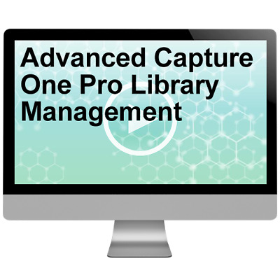 Advanced Capture One Pro Library Management Video Training