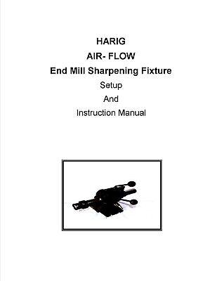 Harig Air-Flo End Mill sharpener Setup and Sharpening Manual