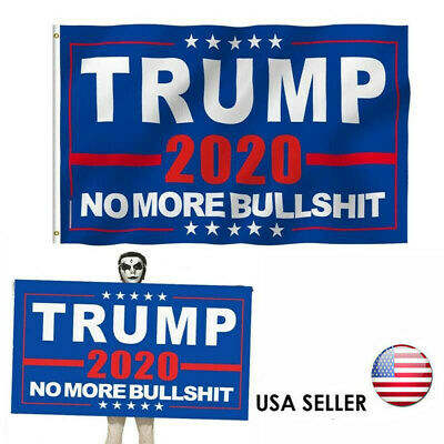 Fly Donald Trump 2020 Flag No More Bullshit 3x5 Ft MAGA Flag Banner Flag US i-c