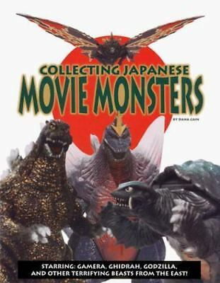 Collecting Japanese Movie Monsters : Starring Gamera, Ghidrah, Godzilla and...