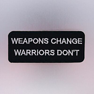 Warriors Don/'t Embroidered Patch Iron Weapons Change Sew-on Biker Applique