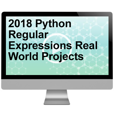 2018 Python Regular Expressions Real World Projects Video Training
