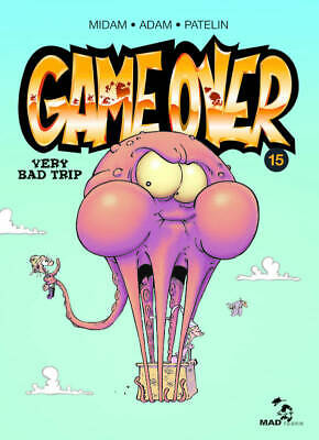 "BD Game Over n°15 ""Very Bad Trip"".  Midam/Adam/Patelin  Mad Fabrik"