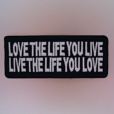Love The Life You Live Patch — Iron On Badge Embroidered Motif — Biker Motto