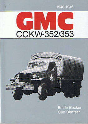GMC 352 353 CCKW BECKER ( 1940 - 1945 )  La bible !  6X6 USA WW2 militaria