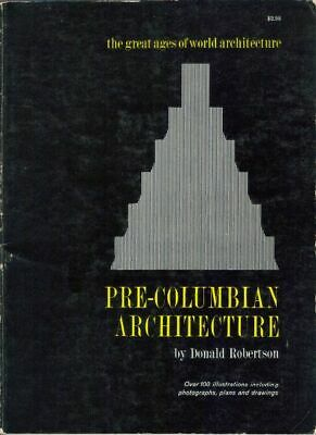 Pre-Columbian Architecture by Donald Robertson