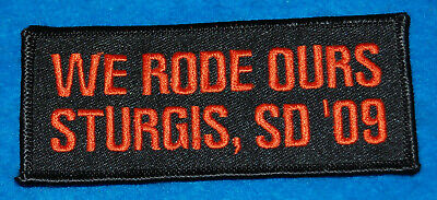 We Rode Ours Sturgis SD '09 Embroidered Patch, New