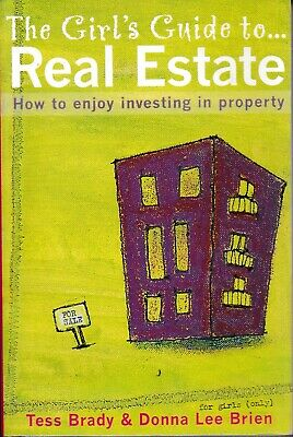 Business , GIRLS GUIDE TO REAL ESTATE by TESS BRADY & LEE BRIEN