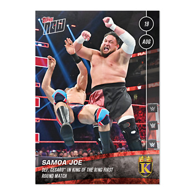 2019 Topps NOW WWE #49 Samoa Joe ~ King of the Ring