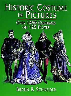 Historic Costume in Pictures (Dover Fashion and Costumes) by Braun & Schneider