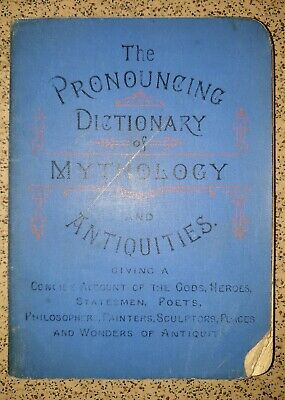 The Pronouncing Dictionary Of Mythology And Antiquities pub by John Walker