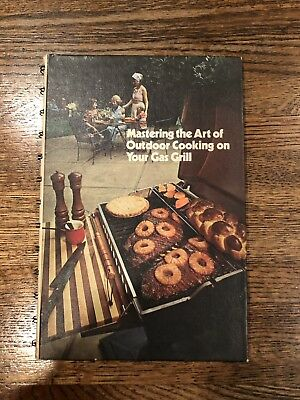 Sears Roebuck & Co. • Mastering the Art of Outdoor Cooking on Your Gas Grill