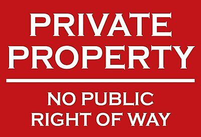 PRIVATE PROPERTY NO PUBLIC RIGHT OF WAY Metal SIGN NOTICE keep out land parking