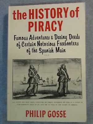 THE HISTORY OF PIRACY by PHILIP GOSSE--PB/1st thus/FACSIMILE REPRINT
