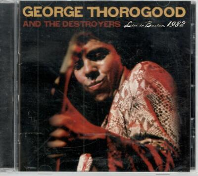 George Thorogood & The Destroyers: Live In Boston - 1982, 13 Track, CD