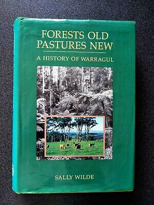 FORESTS OLD PASTURES NEW BOOK HB DW 1ST EDITION wilde WARRAGUL GIPPSLAND