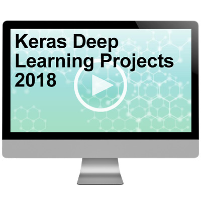 Keras Deep Learning Projects 2018 Video Training