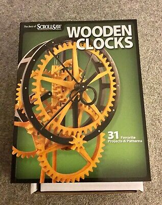 Wooden Clocks: 31 Favorite Projects & Patterns. The Best Of ScrollSaw. Paperback