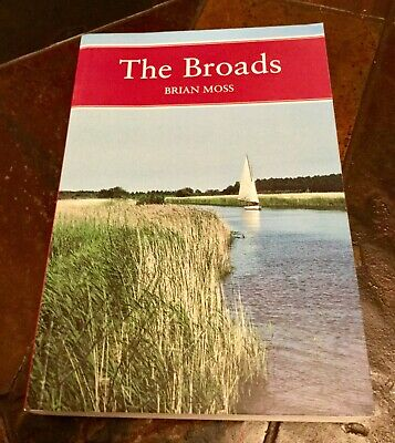 The Broads - The People's Wetland. Brian Moss. 2001 Softback Book in VGC.