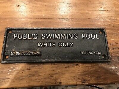 Segregation Sign Cast Iron - Public Swimming Pool White Only June 1932 Nashville