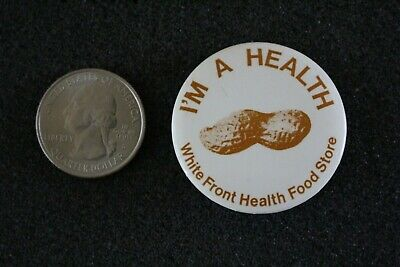 White Front Health Food Store I'm A Health Nut Vintage Pin Pinback Button #22798