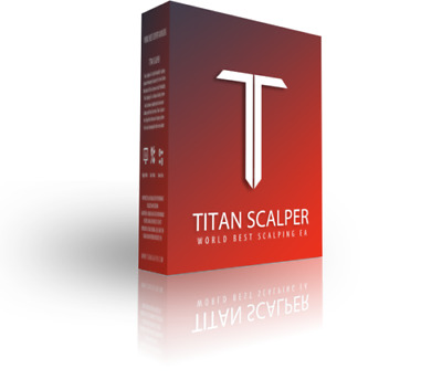 Titan Scalper 2.12 EA  - Forex Expert Advisor - Unlimited Use Version - $800 RRP