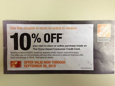 ONE 1x Home Depot 10% OFF Coupon -In-store OR Online Save up to $200 EXP 9.30.19