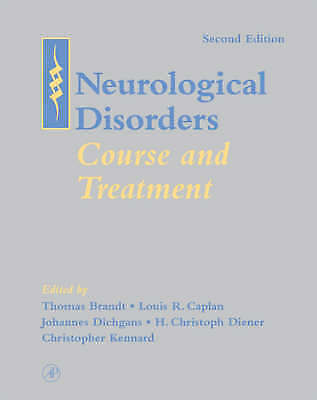 Neurological Disorders : Course and Treatment by Brandt, Thomas. Second Edition