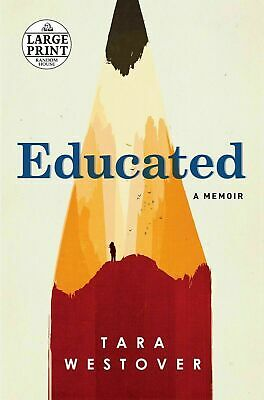 Educated : A Memoir by Tara Westover (2018, Paperback, Large Type)