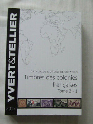 Yvert & Tellier Stamp Catalogue French Colonies Vol 2 2015