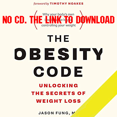 The Obesity Code Unlocking the Secrets of Weight Loss - Dr. Jason Fu [AUDIO]