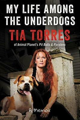 My Life Among the Underdogs: A Memoir, Hardback  by Tia Torres