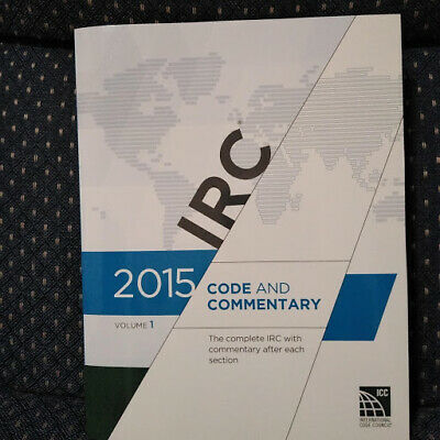 2015 International Residential Code Commentary, Volume 1 by ICC