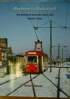 BISPHAM TO FLEETWOOD: THE BLACKPOOL TRAMWAY SINCE 1960 Vol 3 ISBN: 9781854144027