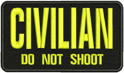 CIVILIAN DO NOT SHOOT embroidery patches 4x7  hook on back Black/yellow