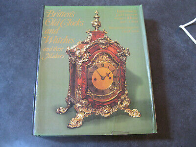 Britten`s Old Clocks & Watches & Their Makers 8th ed 534 pages 1977