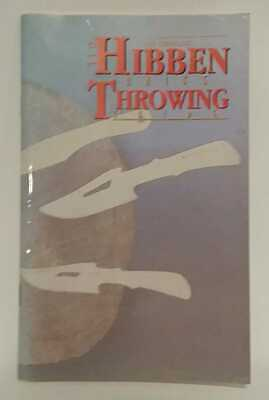 Gil Hibben; C. Houston Price: The Complete Gil Hibbin Knife Throwing Guide