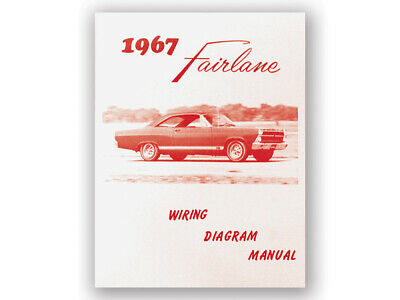 New 1967 Fairlane Wiring Diagram Manual 500 XL GT Schematic Hardtop Conv. Ford