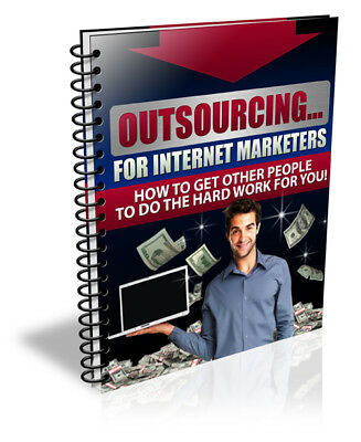 Outsourcing for Internet Marketers Ebook or CD and resell rights +++++