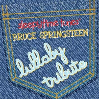 Sleepytime Tunes - Bruce Springsteen Lullaby Tribute CD NEW
