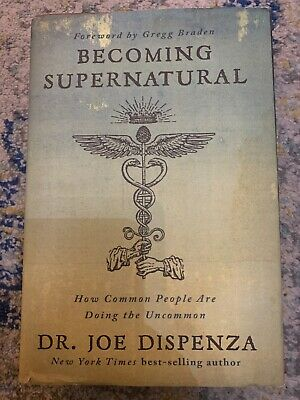 Becoming Supernatural: How Common People Are Doing the Uncommon 1st Edition