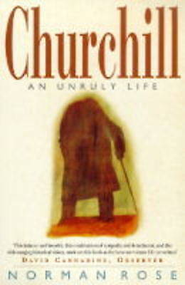 Churchill: An Unruly Life, Rose, Norman, Very Good Book