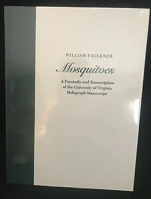 Mosquitoes: Facsimile & Transcription Of UVA Holograph Manuscript By Faulkner