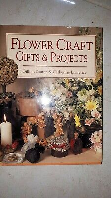 Flower Craft Gifts And Projects Hard cover Souter Gillian; Lawrence Catherine